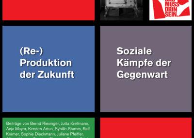 """Debattenheft 2015/2: """"(Re-)Produktion der Zukunft, Soziale Kämpfe der Gegenwart, Arbeit der Zukunft"""""""